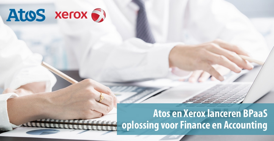 Atos en Xerox lanceren BPaaS oplossing voor Finance en Accounting