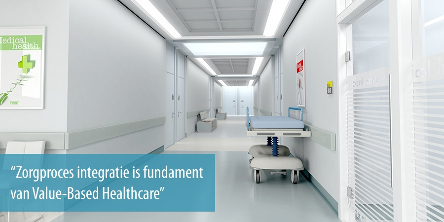 Zorgproces integratie is fundament van Value-Based Healthcare
