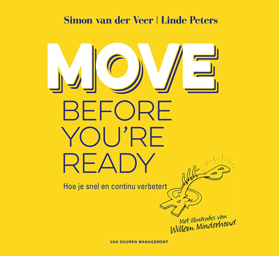 Move before you're ready. Hoe je snel en continu verbetert!