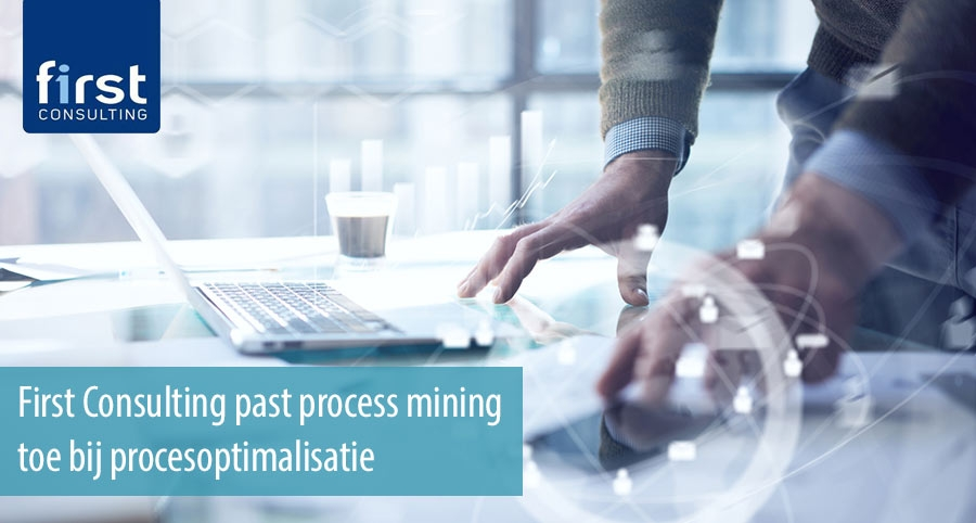 First Consulting past process mining toe bij procesoptimalisatie