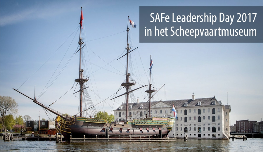 SAFe Leadership Day 2017 in het Scheepvaartmuseum
