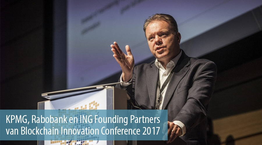 KPMG, Rabobank en ING Founding Partners van Blockchain Innovation Conference 2017