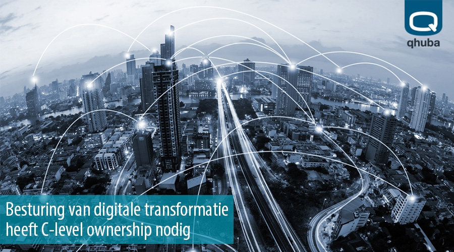 Besturing van digitale transformatie heeft C-level ownership nodig