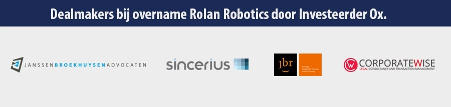 Dealmakers bij overname Rolan Robotics door Ox