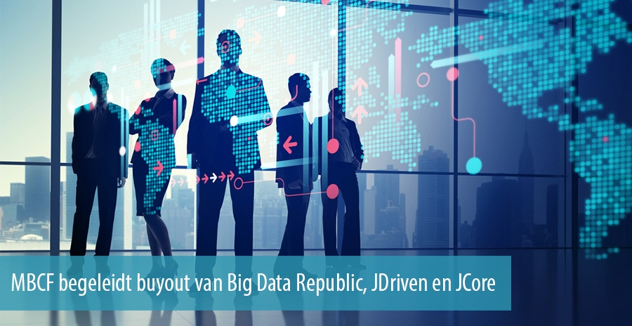 MBCF begeleidt buyout van Big Data Republic, JDriven en JCore