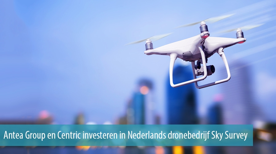 Antea Group en Centric investeren in Nederlands dronebedrijf Sky Survey