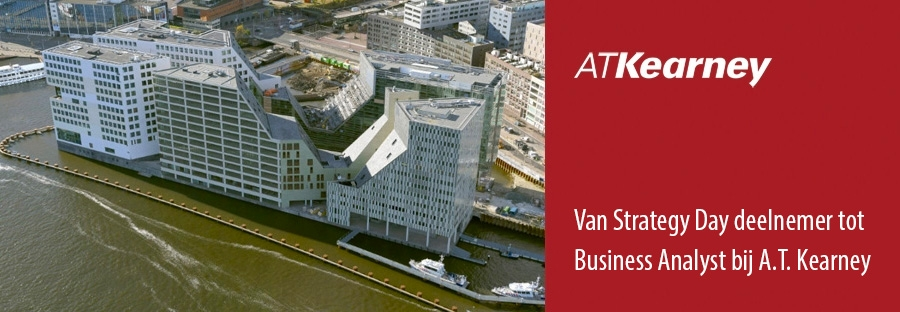 Van Strategy Day deelnemer tot Business Analyst bij A.T. Kearney