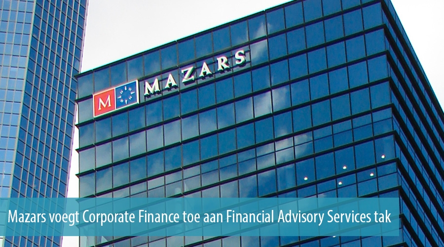 Mazars voegt Corporate Finance toe aan Financial Advisory Services tak