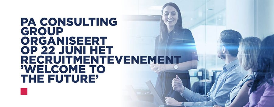 PA Consulting Group organiseert op 22 juni het recruitmentevenement 'Welcome to the Future'
