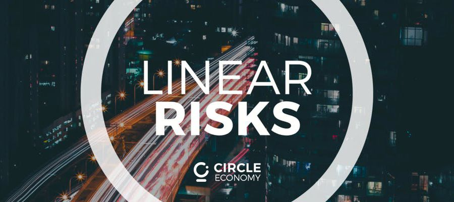 Linear Risks - Circle Economy