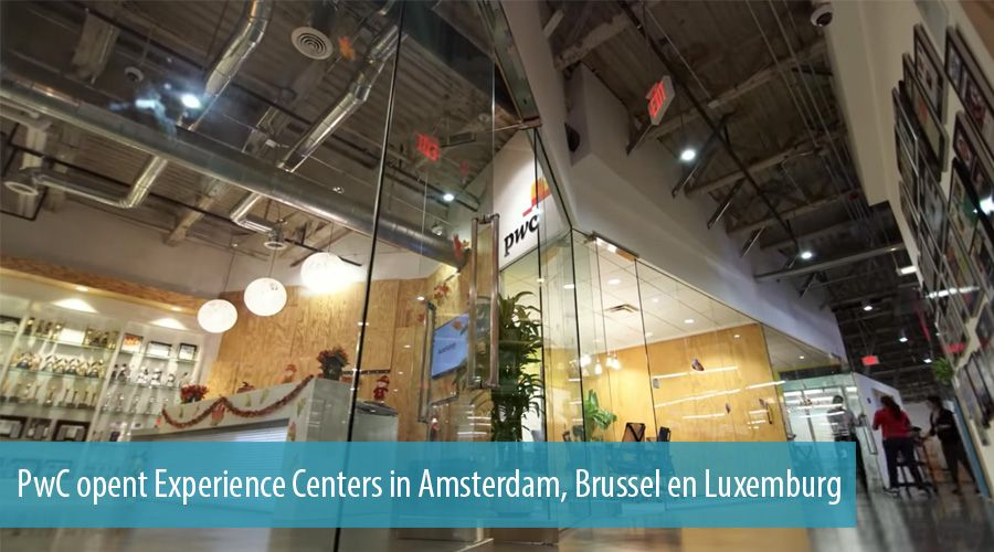 PwC opent Experience Centers in Amsterdam, Brussel en Luxemburg
