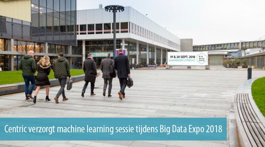 Centric verzorgt machine learning sessie tijdens Big Data Expo 2018