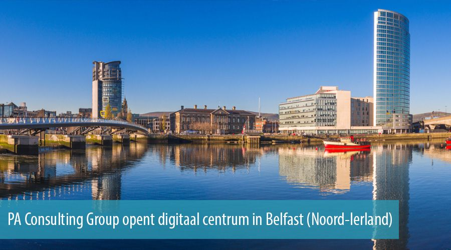 PA Consulting Group opent digitaal centrum in Belfast (Noord-Ierland)