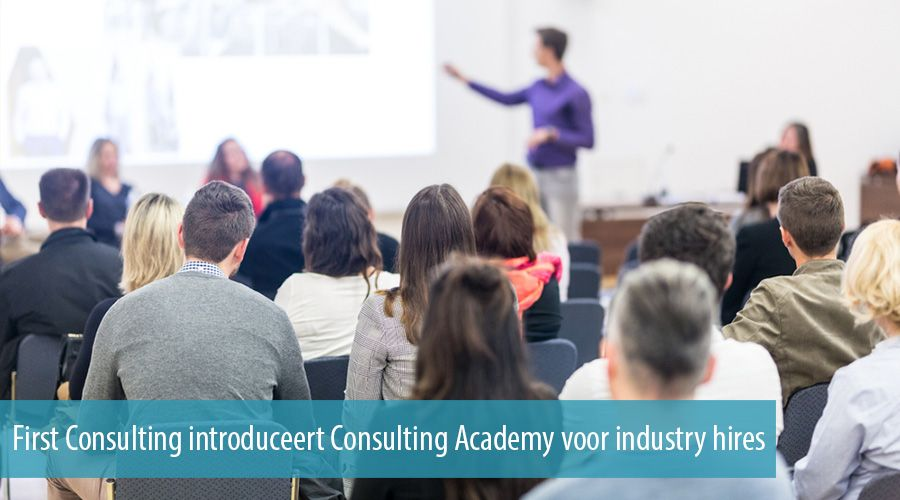 First Consulting introduceert Consulting Academy voor industry hires