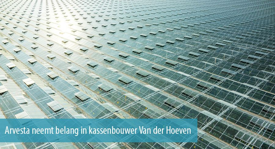 Arvesta neemt belang in kassenbouwer Van der Hoeven