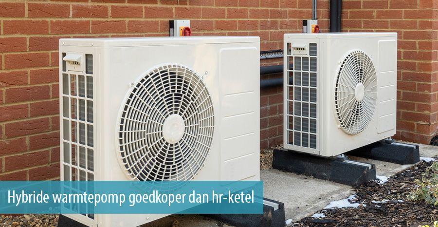 Hybride warmtepomp goedkoper dan hr-ketel