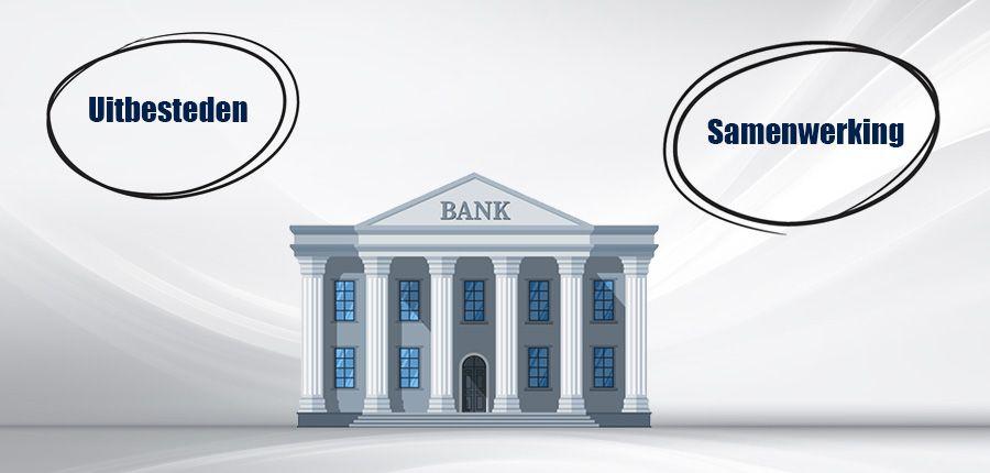 Banken kijken vaker naar uitbesteden en samenwerking