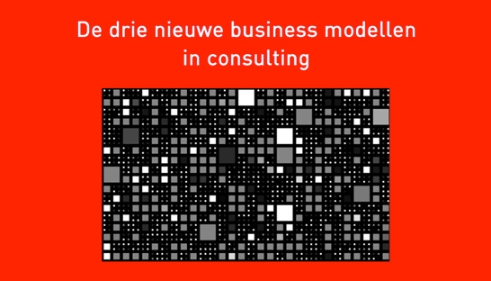 Businessmodellen in consultingsector gaan flink op de schop