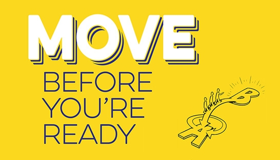 Snel en continu verbeteren met Move before you're ready