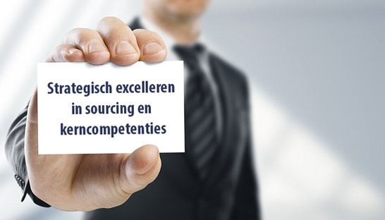 Strategisch excelleren in sourcing en kerncompetenties