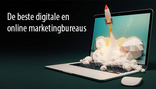 De beste digitale en online marketingbureaus van Nederland