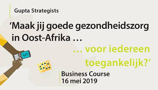 Gupta Strategists business course: werken aan betere zorg in Afrika