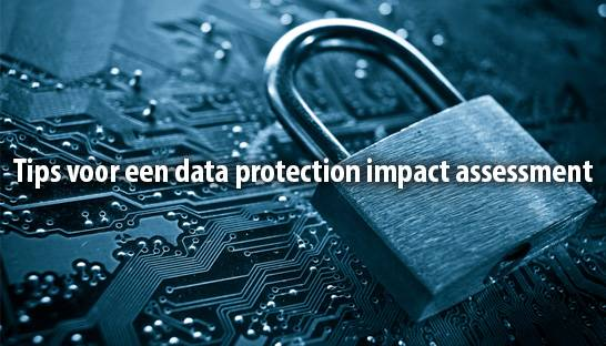 Tips voor een data protection impact assessment (DPIA)