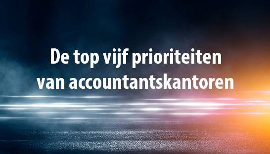 De top vijf prioriteiten van accountantskantoren