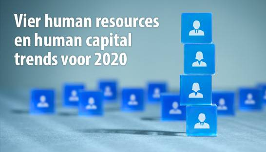 Vier talent en human resource (HR) trends voor 2020