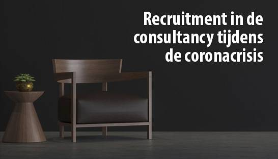 Recruitment in de consultancy tijdens de coronacrisis