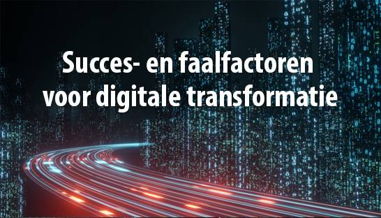 Digitale transformatie succesfactoren in de publieke sector