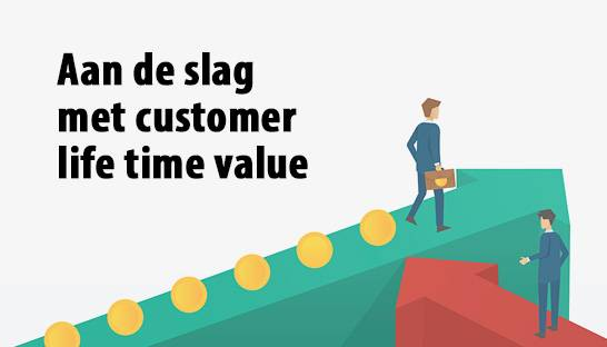 Aan de slag gaan met customer life time value (CLTV)