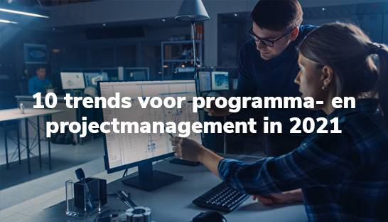 10 trends voor programma- en projectmanagement in 2021