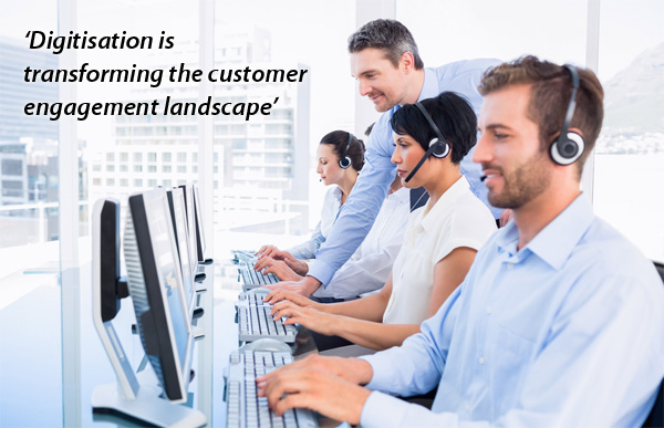 Digitisation is transforming the customer engagement landscape