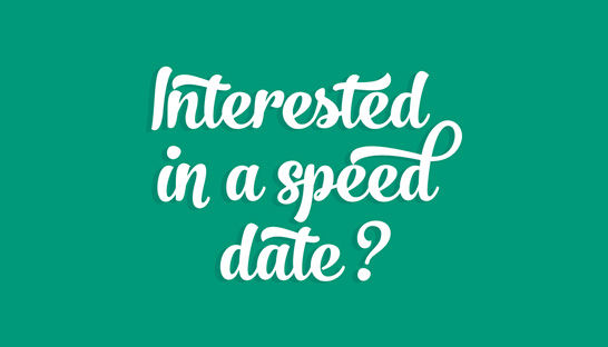 Interested in a speeddate?